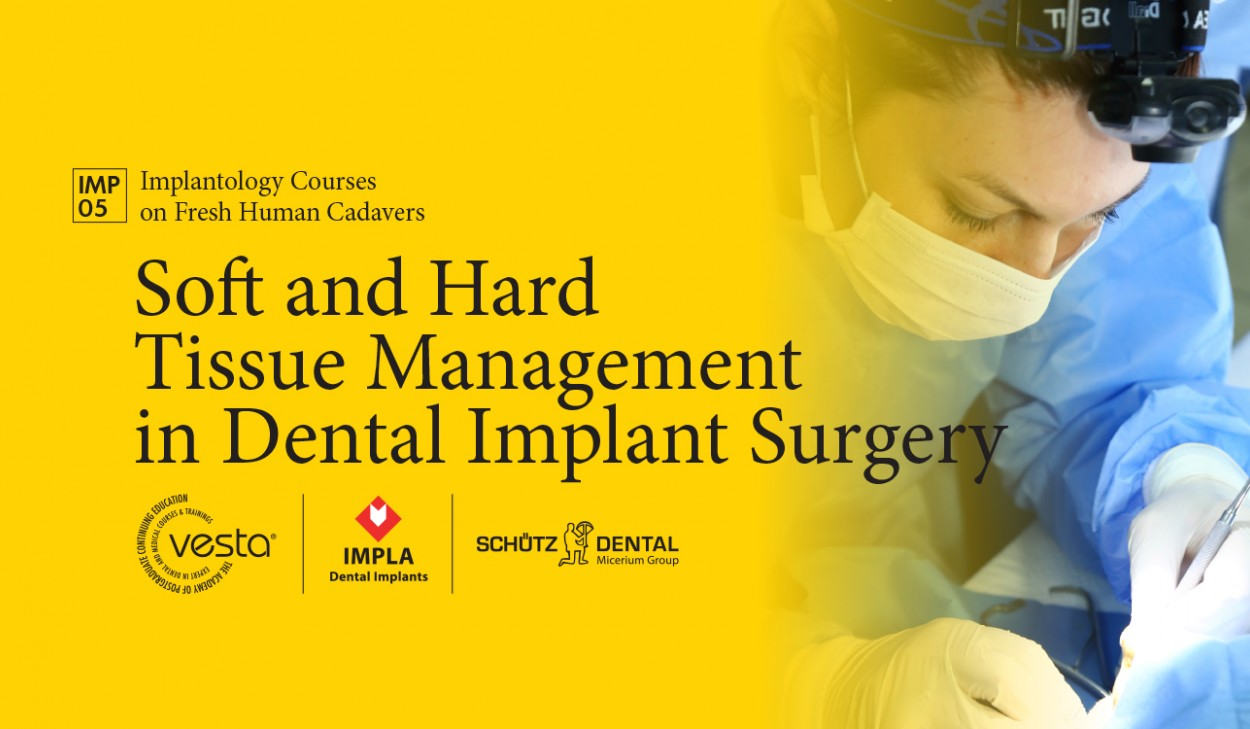 Soft and Hard Tissue Management in Dental Implant Surgery (1 Day Hands-on Practice)